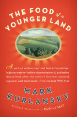 Mark Kurlansky 's Food of a Younger Land