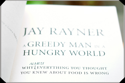 Jay Rayner: Greedy Man in a Hungry World