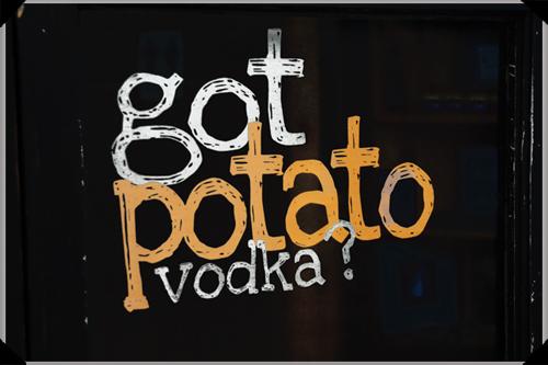 Got potato vodka